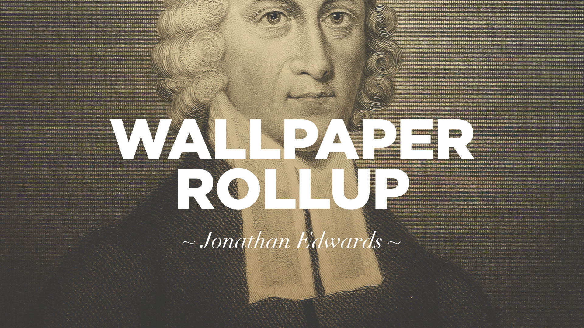 Jonathan Edwards Quotes Wallpaper Rollup The Resolutions Of Jonathan Edwards  Jacob Abshire