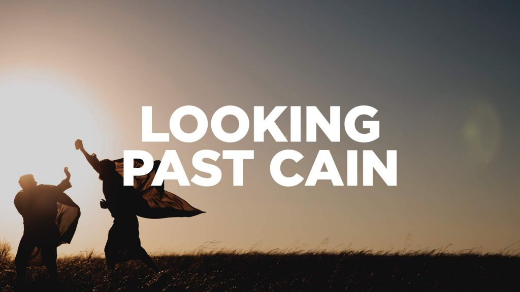 looking-past-cain